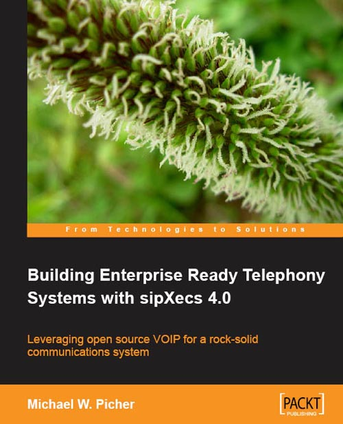 Cover of Building Enterprise Ready Telephony Systems with sipXecs 4.0